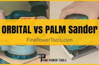 Orbbital Sander versus Palm Sander