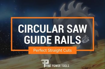 Best Circular Saw Guide Rails