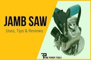 Jamb Saw Basics