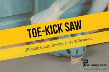 Complete guide to Toe-kcik saws