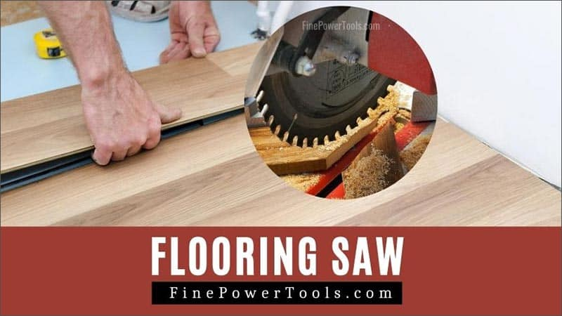 Flooring Saw For Wood Engineered And, What Type Of Saw Blade To Cut Laminate Flooring