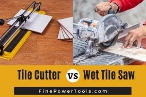 Manual Tile Cutter vs. Wet Tile Saw