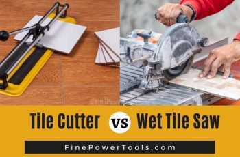 Manual Tile Cutter vs. Wet Tile Saw