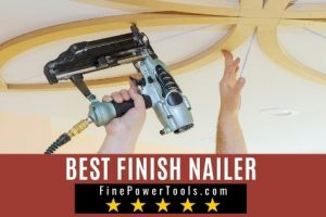 Best Finish Nailers