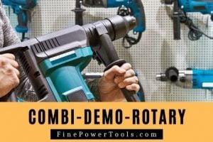 Demo vs Combi vs Rotary Hammer