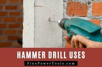 Hammer Drill Uses