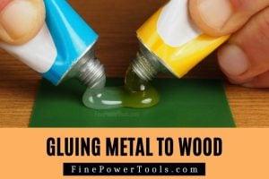 Gluing Wood to Metal