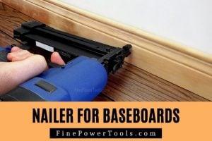 Nail Gun for Baseboard
