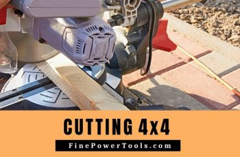 Cutting 4x4 with Miter Saw