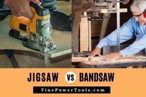 Jigsaw versus Bandsaw