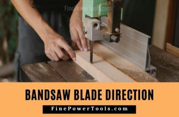 Band Saw Blade cutting direction