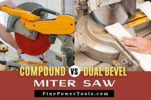 Compound Miter Saw Single vs Double Bevel