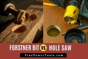 Difference between Forstner bit vs hole saw