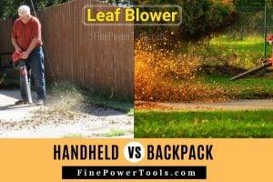 Backpack Leaf Blower vs Handheld