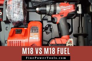 Milwaukee M18 vs M18 FUEL power tools