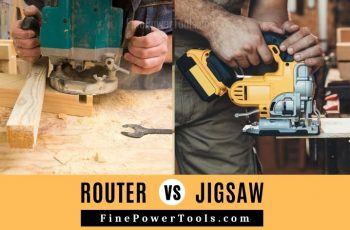 Wood Router vs Jigsaw