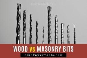 Wood Bits vs Masonry Bits