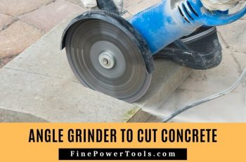 How to Cut Concrete with Angle Grinder