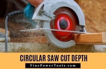 Circular Saw Depth of Cut