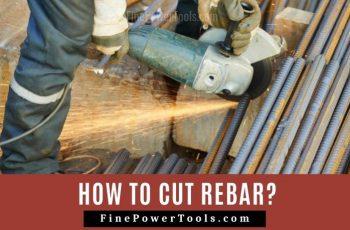 Best ways to cut rebar