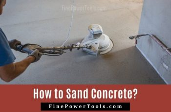 How to Sand Concrete?