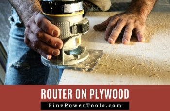 Using Router on Plywood