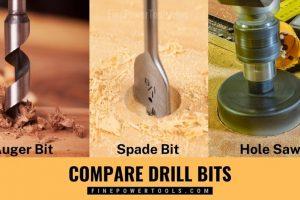 Auger Bit vs Spade Bit vs Hole Saw