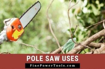 Pole Saw Uses