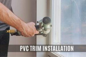 PVC Trim Installation using nail gun